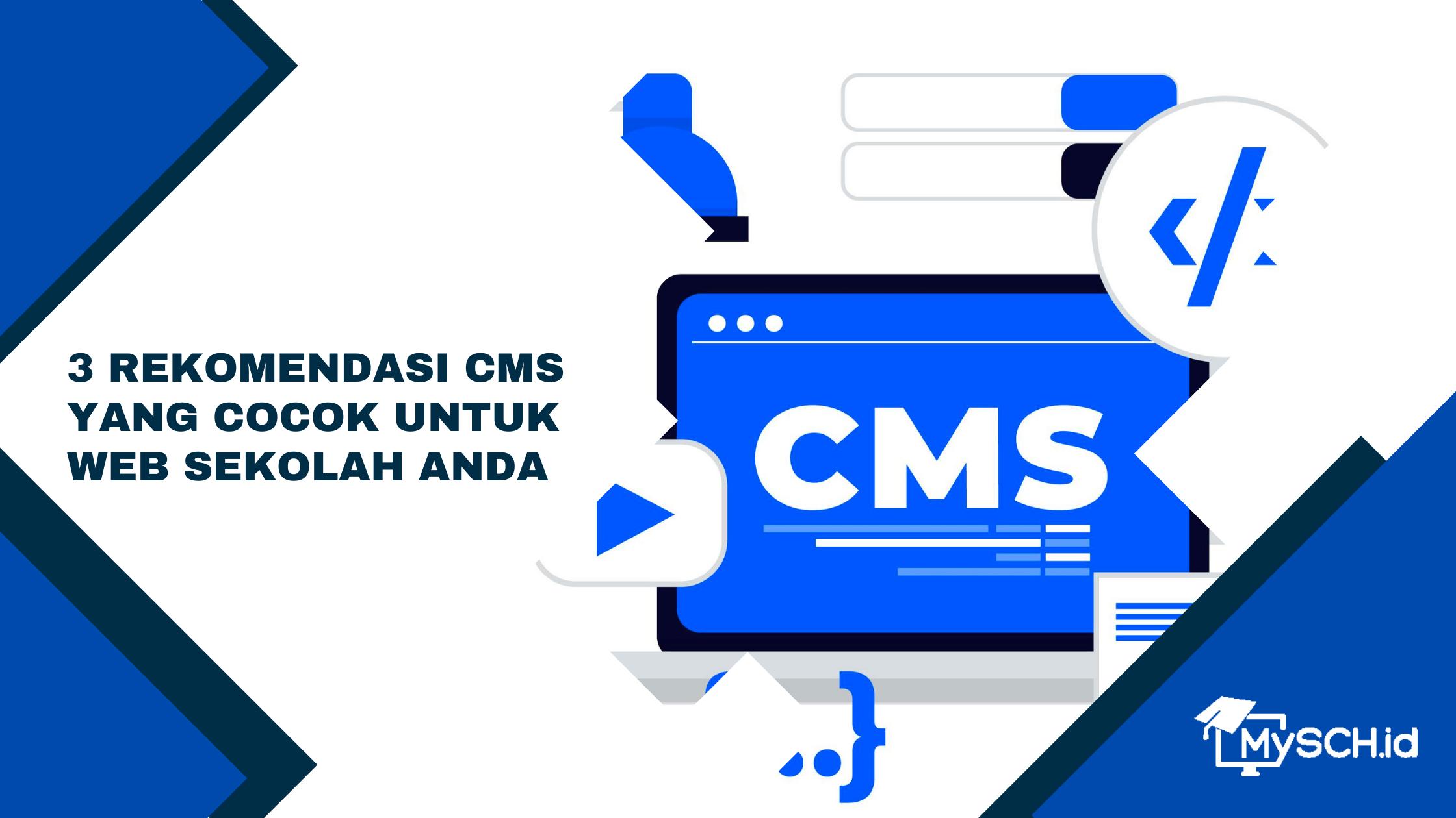 3 Rekomendasi CMS Yang Cocok Untuk Web Sekolah Anda